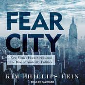 Fear City: New Yorks Fiscal Crisis and the Rise of Austerity Politics Audiobook, by Kim Phillips-Fein