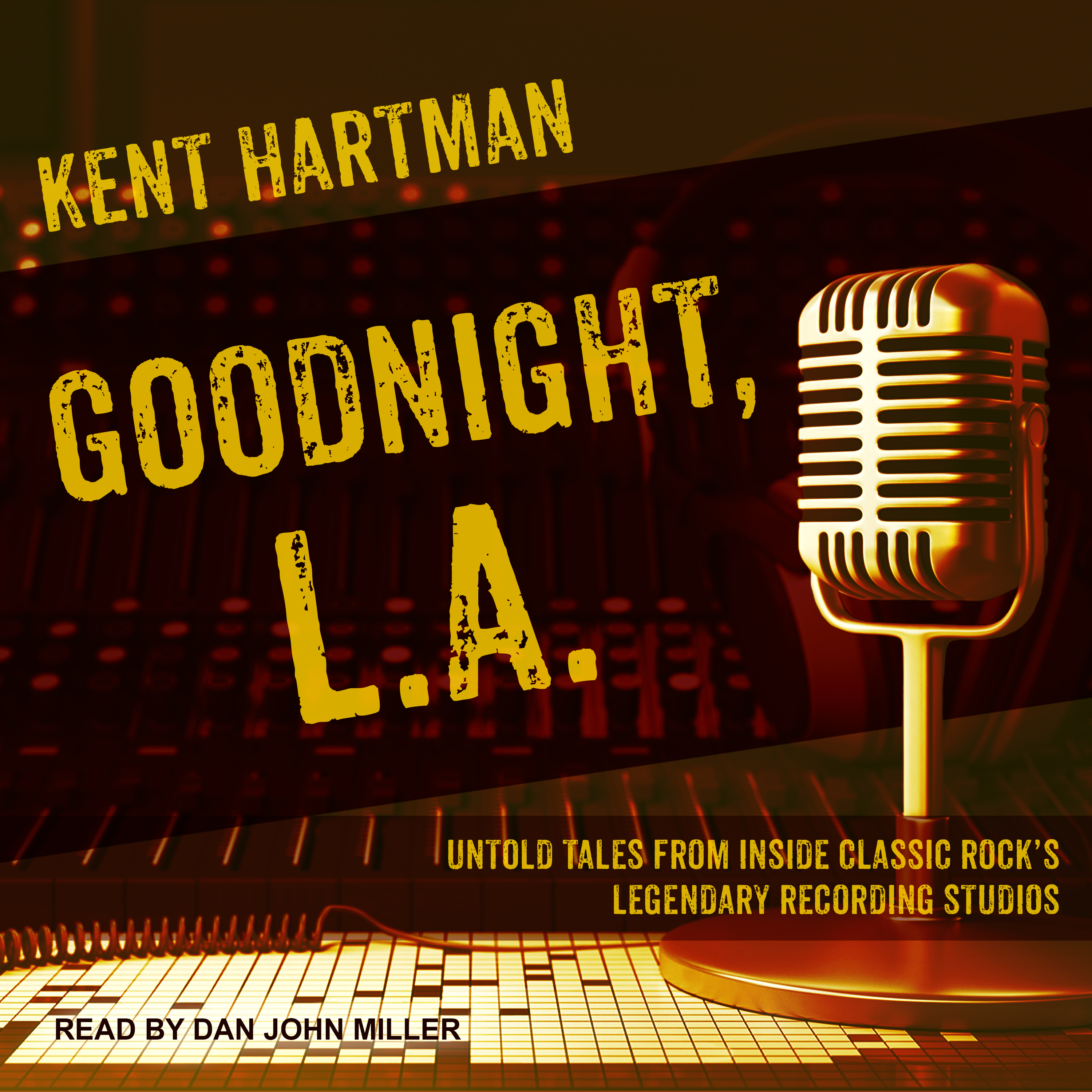Printable Goodnight, L.A.: Untold Tales from Inside Classic Rock's Legendary Recording Studios Audiobook Cover Art