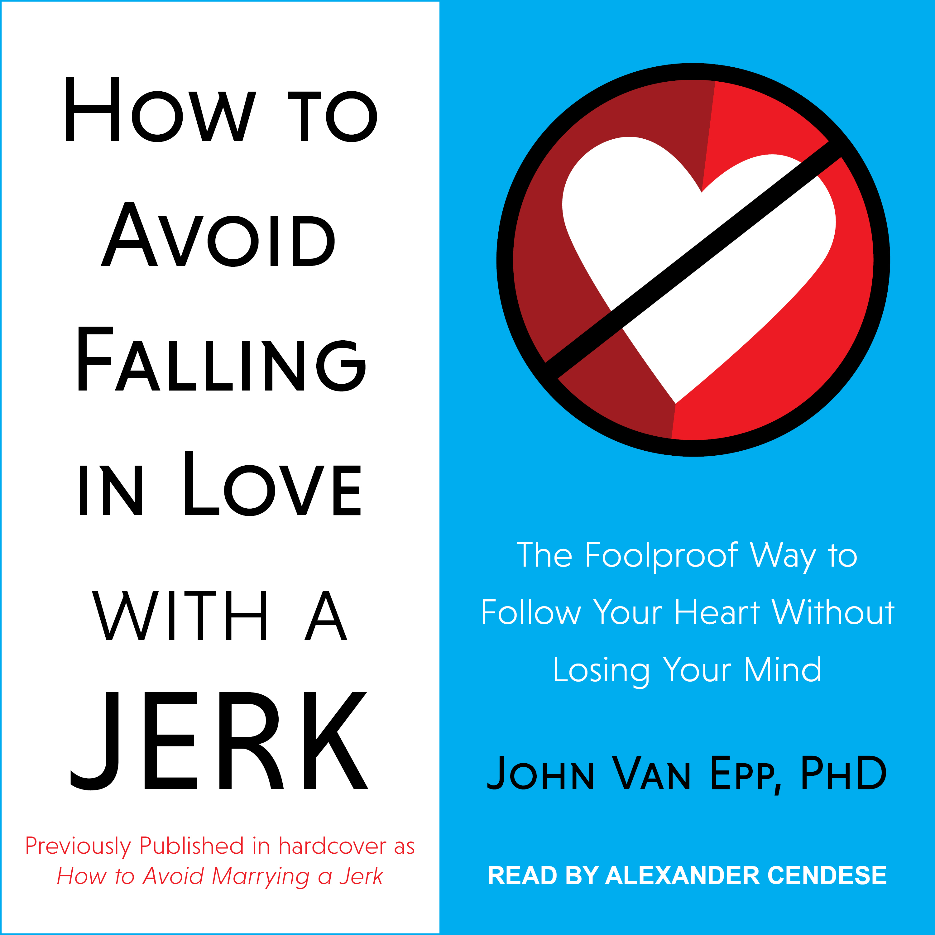Printable How to Avoid Falling in Love with a Jerk: The Foolproof Way to Follow Your Heart Without Losing Your Mind Audiobook Cover Art
