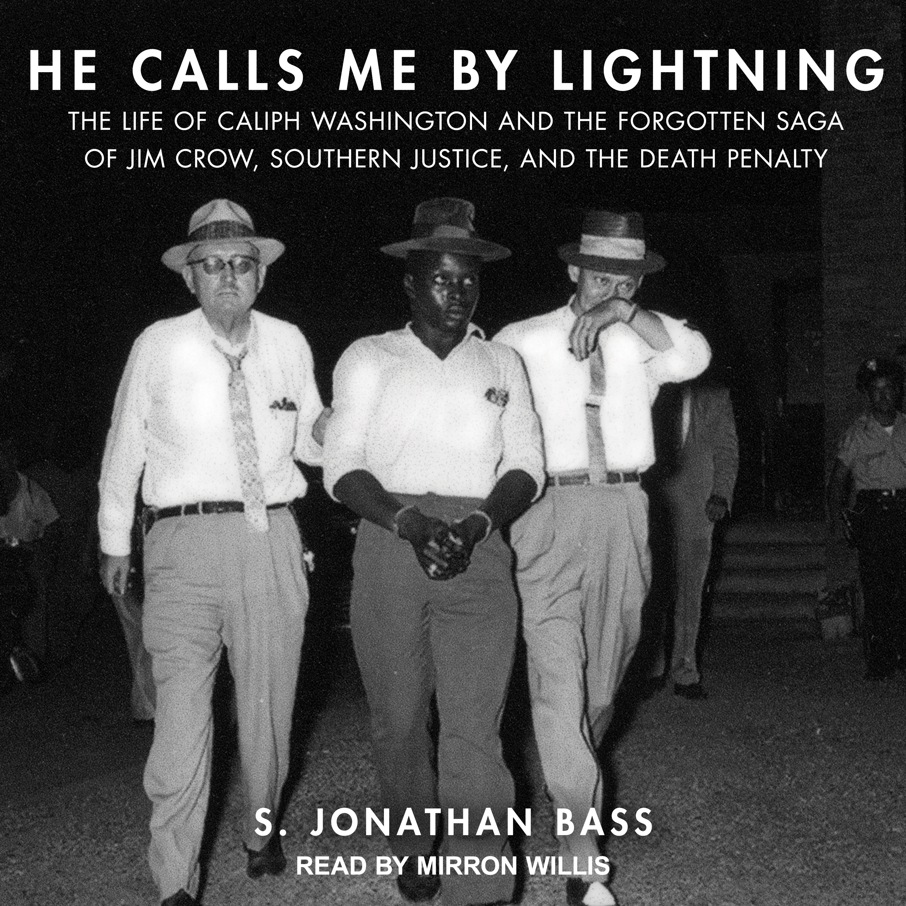 Printable He Calls Me By Lightning: The Life of Caliph Washington and the Forgotten Saga of Jim Crow, Southern Justice, and the Death Penalty Audiobook Cover Art