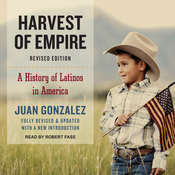 Harvest of Empire: A History of Latinos in America Audiobook, by Juan Gonzalez