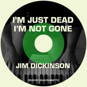 Im Just Dead, Im Not Gone Audiobook, by Jim Dickinson