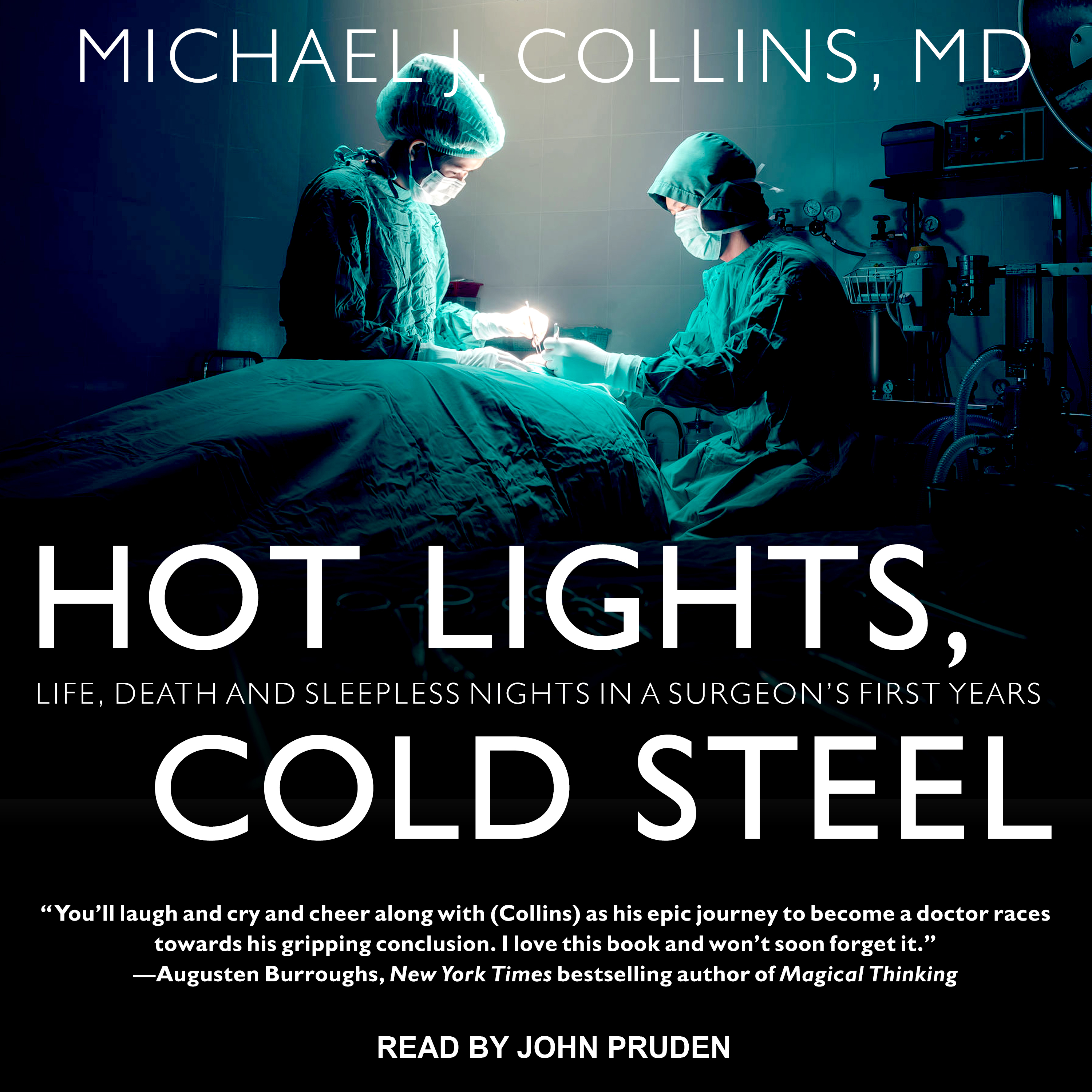 Printable Hot Lights, Cold Steel: Life, Death and Sleepless Nights in a Surgeon's First Years Audiobook Cover Art