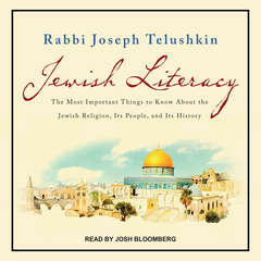Jewish Literacy Revised Ed: The Most Important Things to Know About the Jewish Religion, Its People, and Its History Audiobook, by Joseph Telushkin