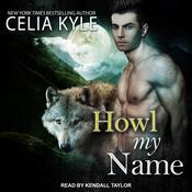 Howl My Name Audiobook, by Celia Kyle