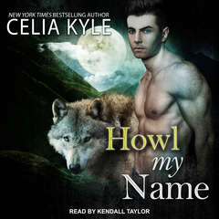 Howl My Name Audiobook, by Celia Kyle