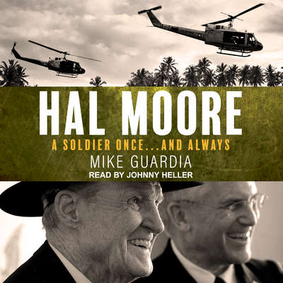 Hal Moore: A Soldier Once…and Always Audiobook, by Mike Guardia