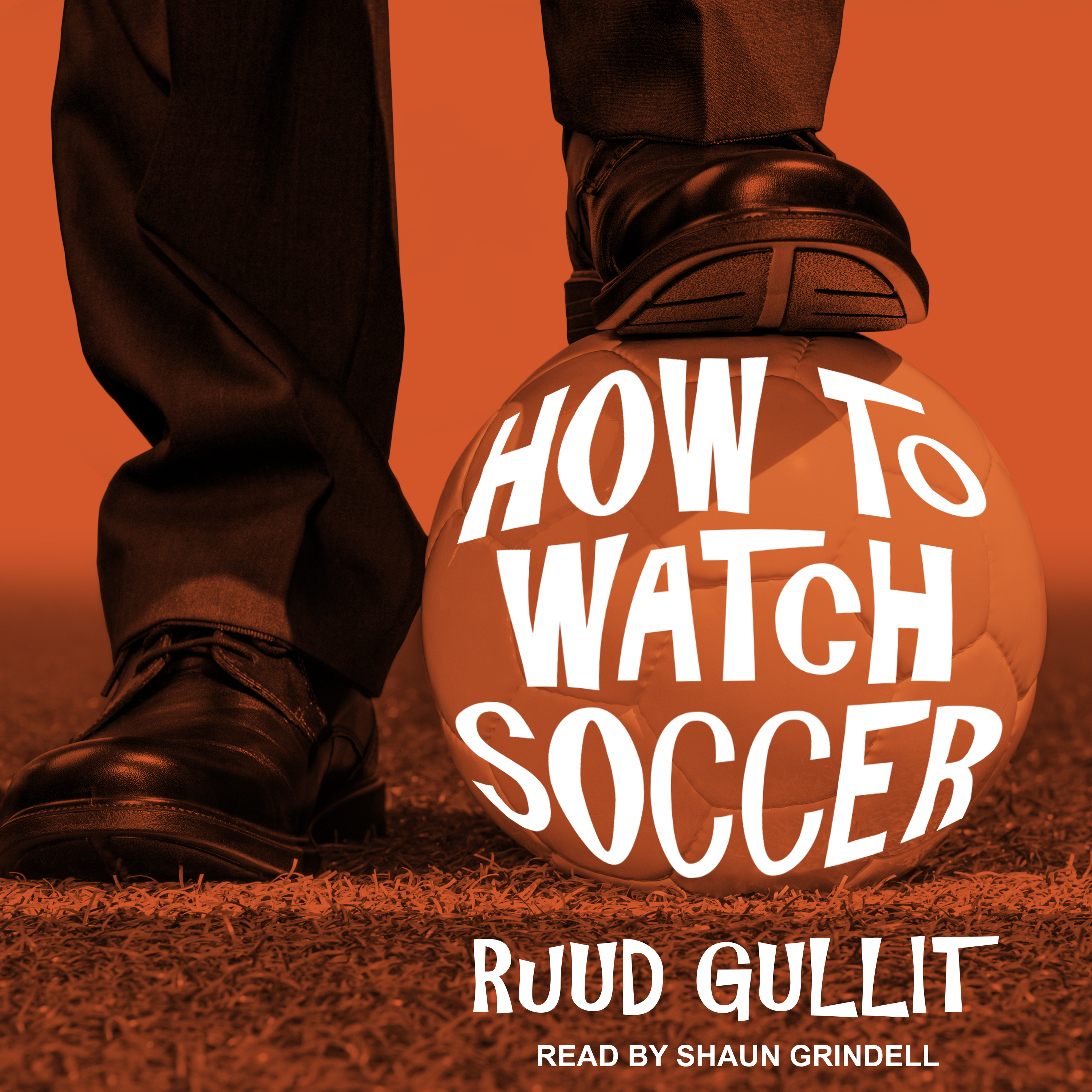 Printable How to Watch Soccer Audiobook Cover Art