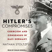 Hitlers Compromises: Coercion and Consensus in Nazi Germany Audiobook, by Nathan Stoltzfus