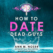 How to Date Dead Guys Audiobook, by Ann M. Noser