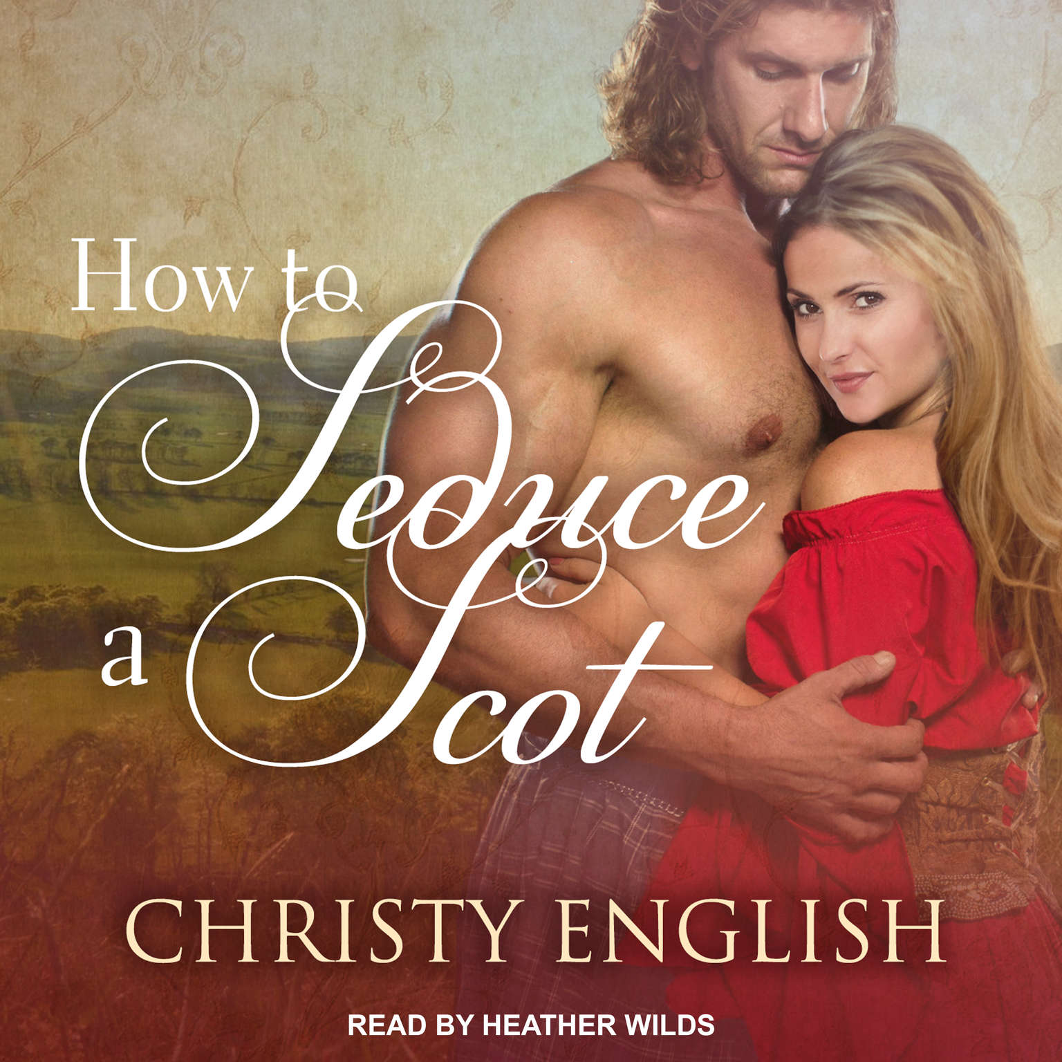 How to Seduce a Scot Audiobook, by Christy English