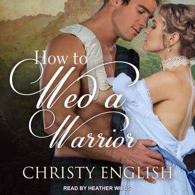 How to Wed a Warrior Audiobook, by Christy English