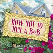 How Not To Run A B&B  Audiobook, by Bobby Hutchinson