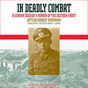 In Deadly Combat: A German Soldier's Memoir of the Eastern Front Audiobook, by Gottlob Herbert Bidermann