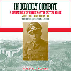In Deadly Combat: A German Soldiers Memoir of the Eastern Front Audiobook, by Gottlob Herbert Bidermann