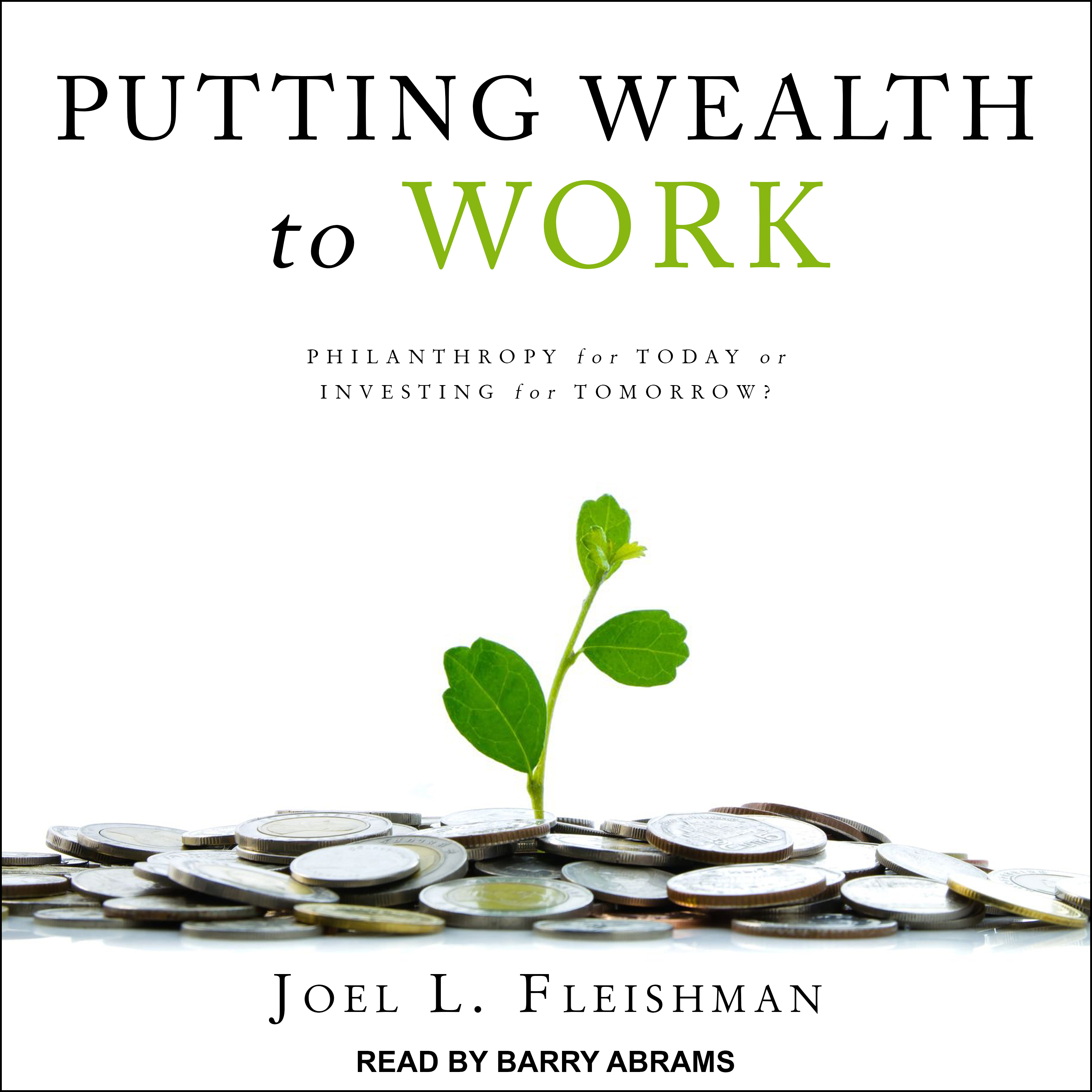Printable Putting Wealth to Work: Philanthropy for Today or Investing for Tomorrow? Audiobook Cover Art