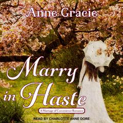 Marry In Haste  Audiobook, by Anne Gracie