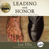 Leading With Honor: Leadership Lessons from the Hanoi Hilton Audiobook, by Lee Ellis