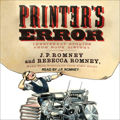 Printers Error: Irreverent Stories from Book History Audiobook, by J. P. Romney