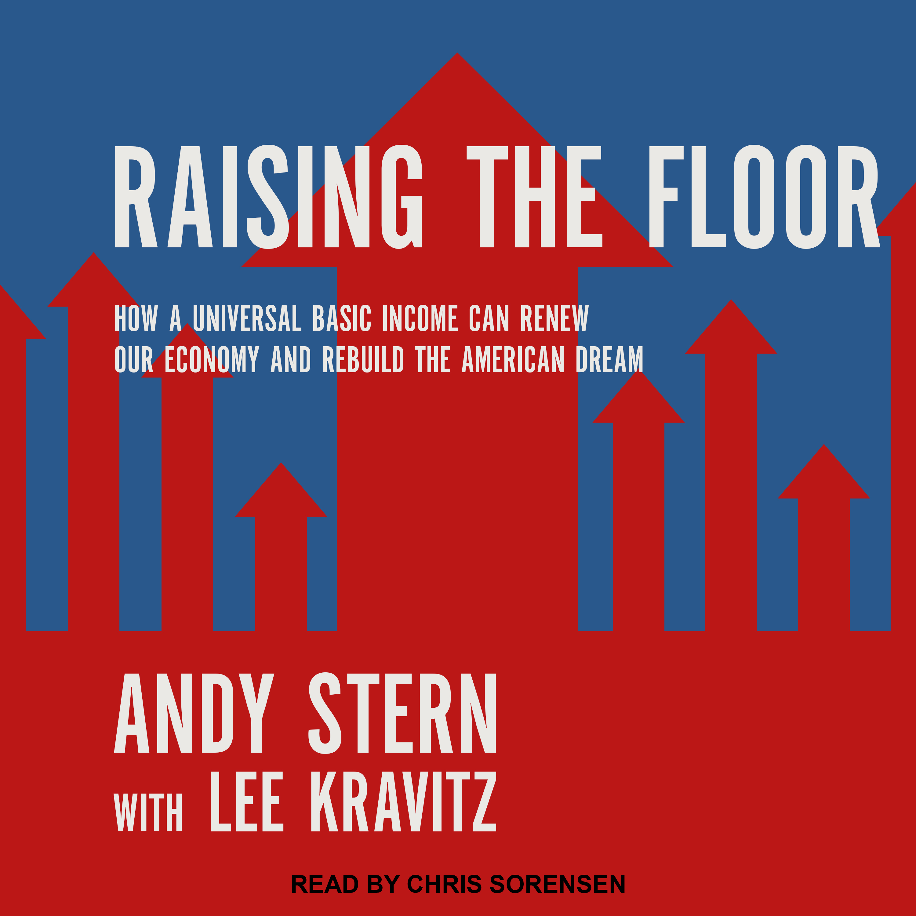 Printable Raising the Floor: How a Universal Basic Income Can Renew Our Economy and Rebuild the American Dream Audiobook Cover Art