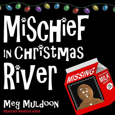 Mischief in Christmas River: A Christmas Cozy Mystery Audiobook, by Meg Muldoon