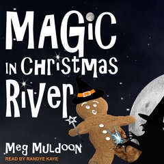 Magic in Christmas River: A Christmas Cozy Mystery Audiobook, by Meg Muldoon
