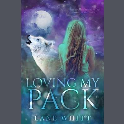 Loving My Pack Audiobook, by Lane Whitt