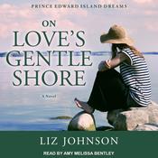 On Loves Gentle Shore Audiobook, by Liz Johnson