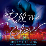 Pull Me Close Audiobook, by Sidney Halston