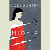 Midair: A Novel Audiobook, by Kodi Scheer