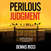 Perilous Judgment: A Real Justice Thriller Audiobook, by Dennis Ricci