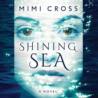 Shining Sea Audiobook, by Mimi Cross