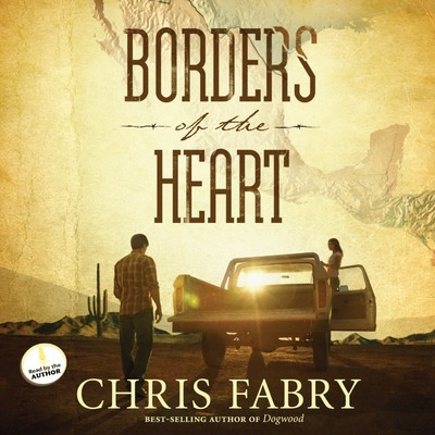 Borders of the Heart Audiobook, by Chris Fabry