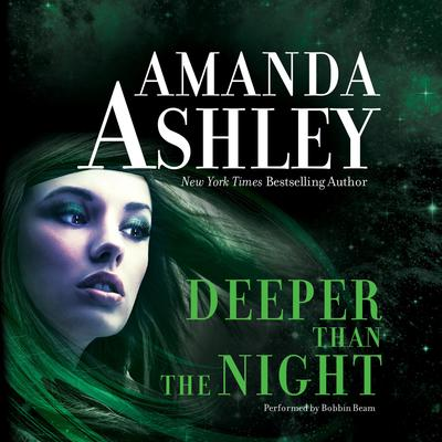Deeper Than the Night Audiobook, by Amanda Ashley