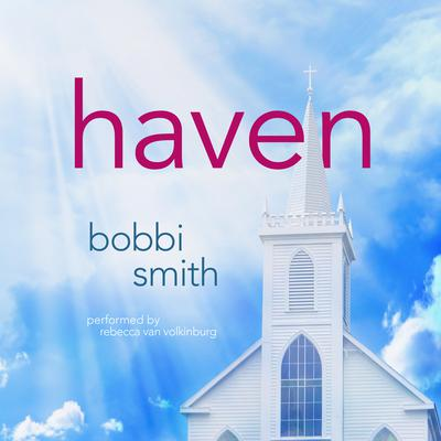 Haven Audiobook, by Bobbi Smith
