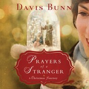 Prayers of a Stranger: A Christmas Story, by T. Davis Bunn, Davis Bunn