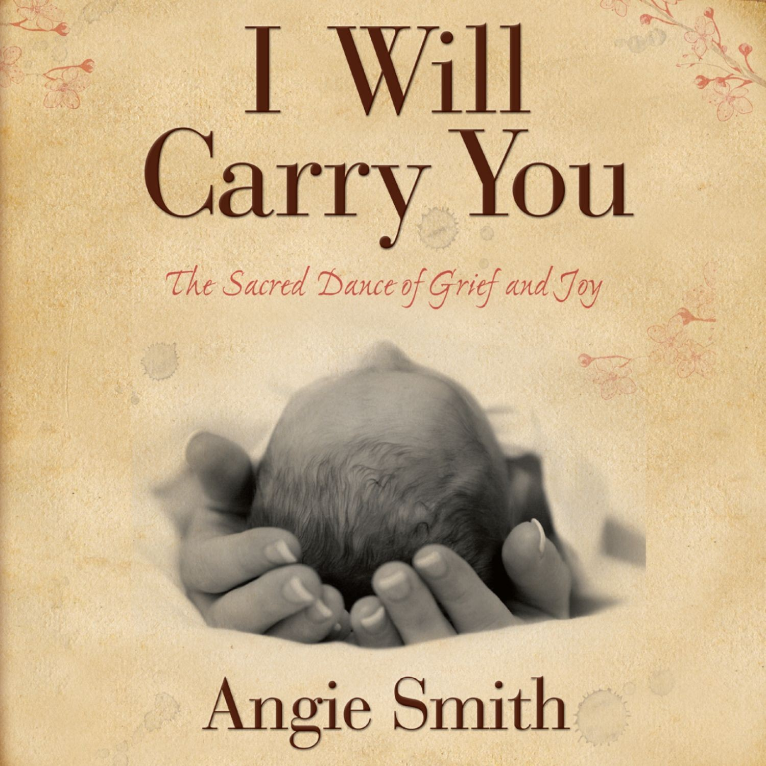 Printable I Will Carry You: The Sacred Dance of Grief and Joy Audiobook Cover Art