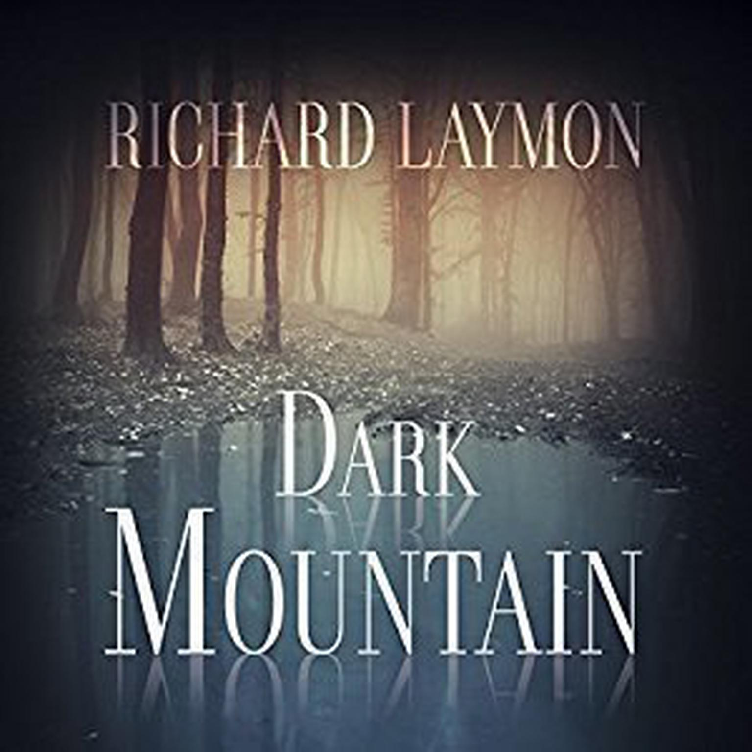 Dark Mountain Audiobook, by Richard Laymon