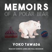 Memoirs of a Polar Bear Audiobook, by Yoko Tawada