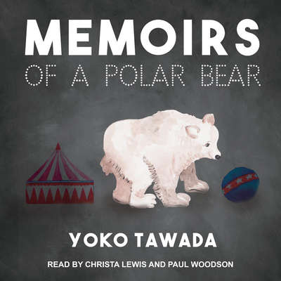 Memoirs of a Polar Bear Audiobook, by Yoko Tawada