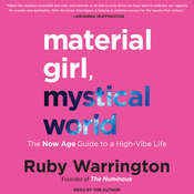 Material Girl, Mystical World: The Now Age Guide to a High-Vibe Life Audiobook, by Ruby Warrington