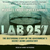 Lab 257: The Disturbing Story of the Governments Secret Germ Laboratory Audiobook, by Michael Christopher Carroll