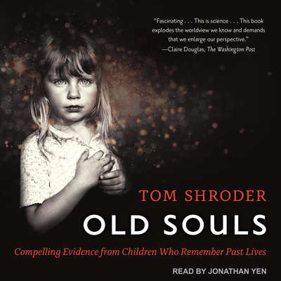 Old Souls: Compelling Evidence from Children Who Remember Past Lives Audiobook, by
