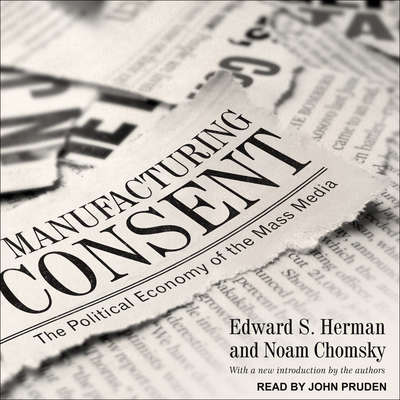 Manufacturing Consent: The Political Economy of the Mass Media Audiobook, by Edward S. Herman