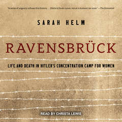Ravensbrück: Life and Death in Hitlers Concentration Camp for Women Audiobook, by Sarah Helm