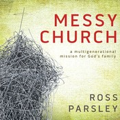 Messy Church: A Multigenerational Mission for God's Family Audiobook, by Ross Parsley