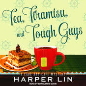 Tea, Tiramisu, and Tough Guys: A Cape Bay Cafe Mystery Audiobook, by Harper Lin