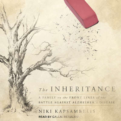 The Inheritance: A Family on the Front Lines of the Battle Against Alzheimers Disease Audiobook, by Niki Kapsambelis