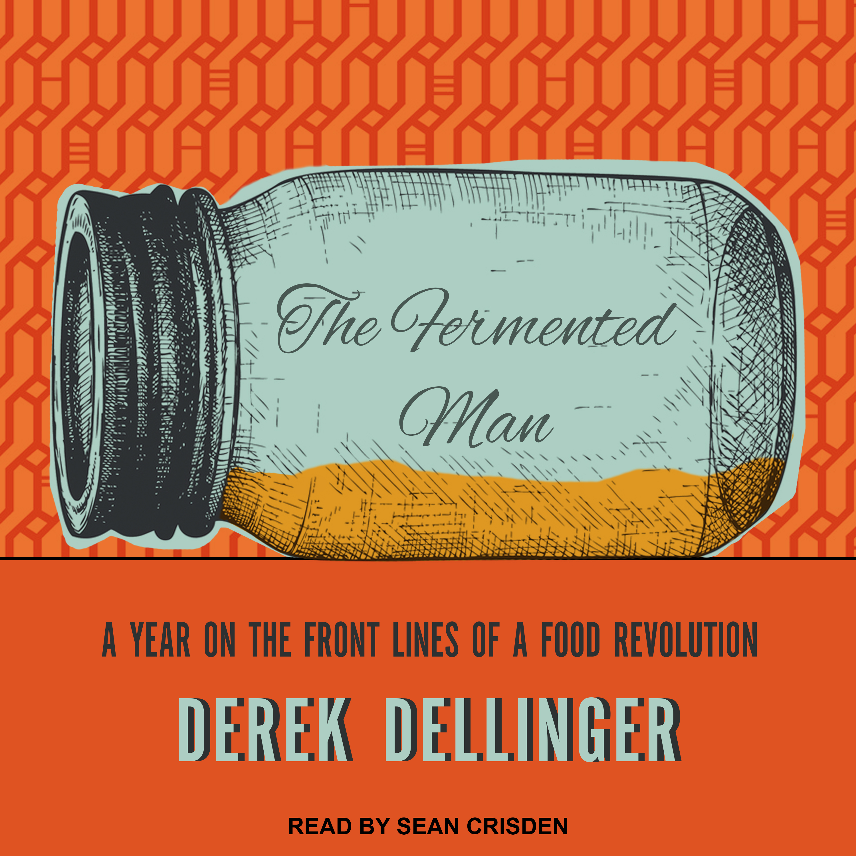 Printable The Fermented Man: A Year on the Front Lines of a Food Revolution Audiobook Cover Art