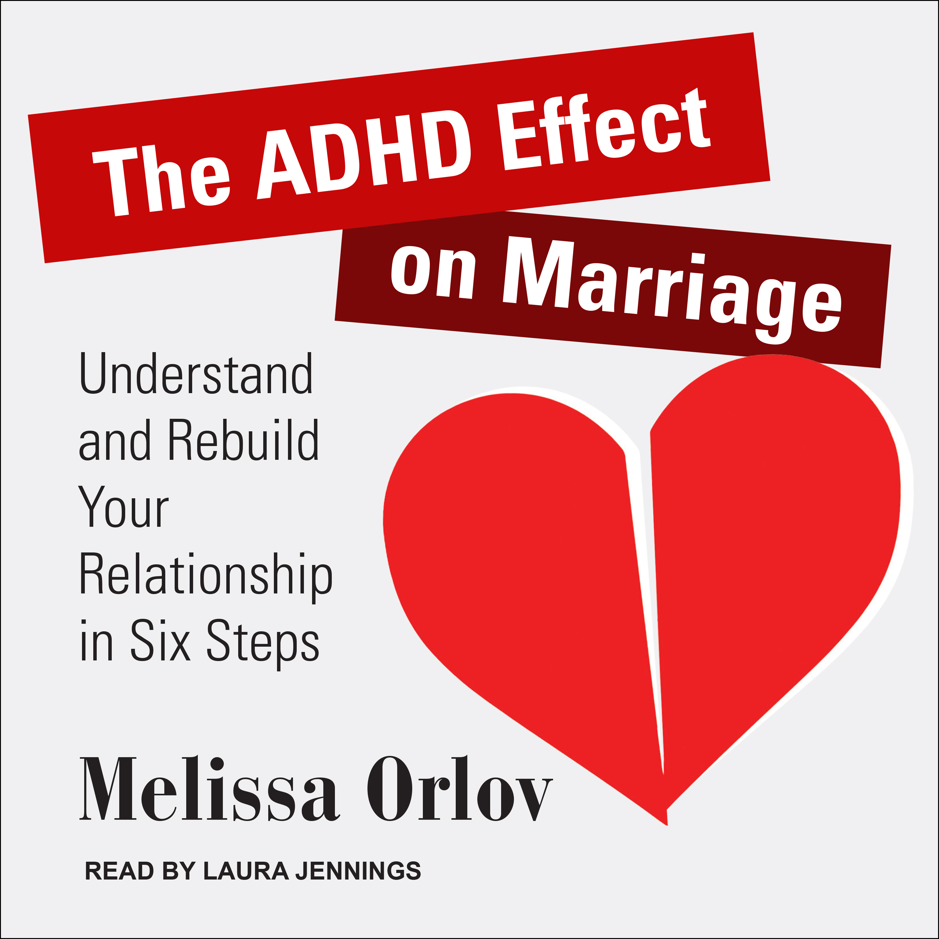 Printable The ADHD Effect on Marriage: Understand and Rebuild Your Relationship in Six Steps Audiobook Cover Art